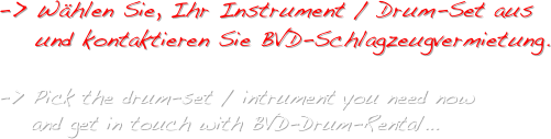-> Wählen Sie, Ihr Instrument / Drum-Set aus